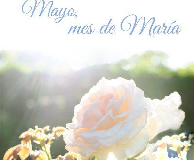 Florecillas a María - Mes de María
