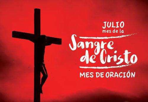 Julio, mes de la Sangre de Cristo