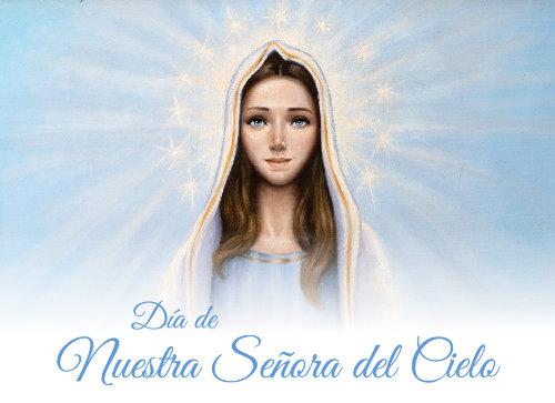 Día de Nuestra Señora del Cielo. ¡Todos invitados!